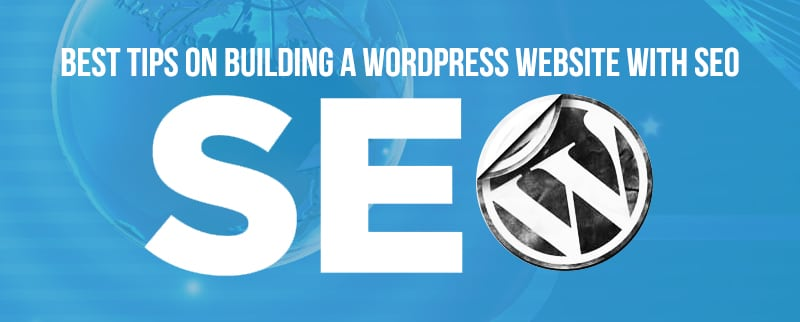 best-tips-on-building-a-wordpress-website-with-seo