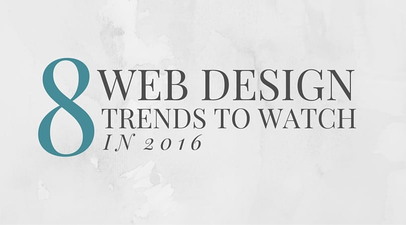 8-web-design-trends-to-watch-in-2016