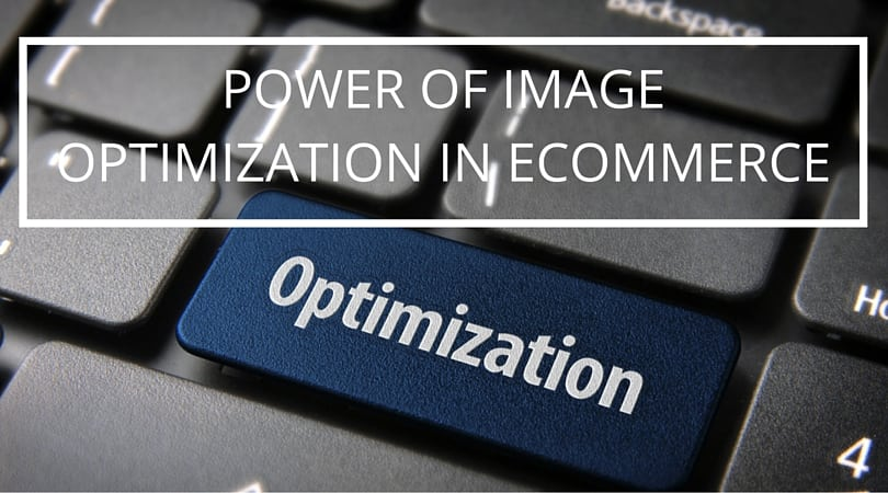 Power of Image Optimization in eCommerce