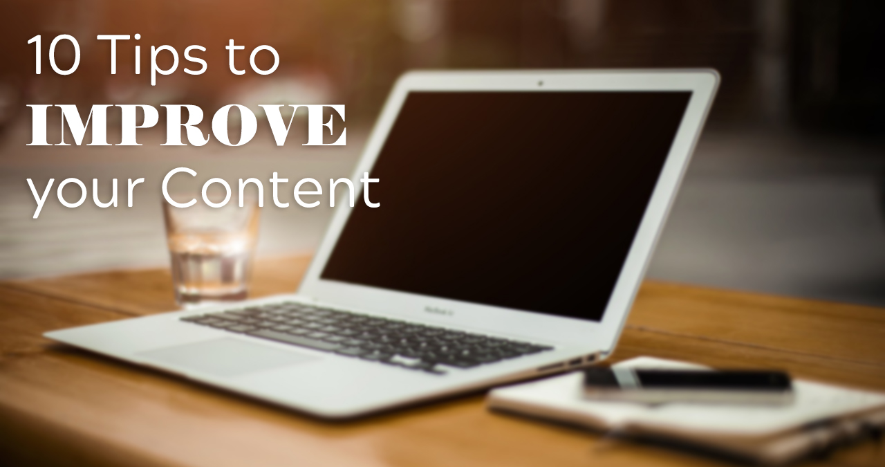 10 tips to improve your content